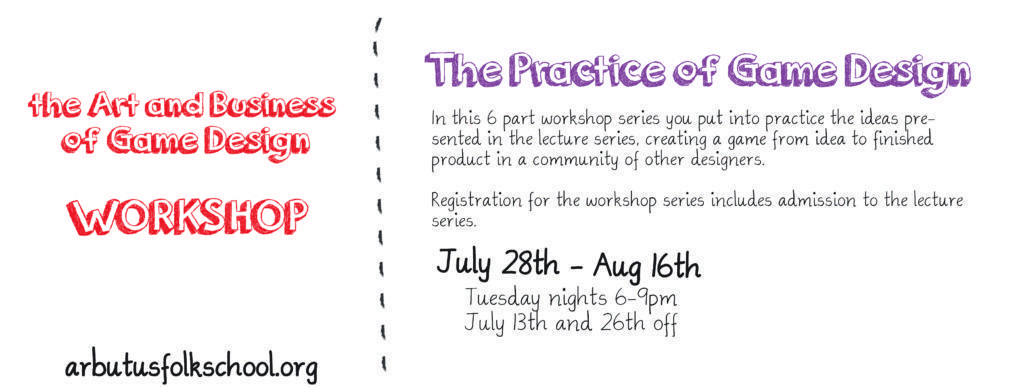 the practice of game design tuesday nights 6 9pm jun 28th jul 5th12th aug 2nd9th16th